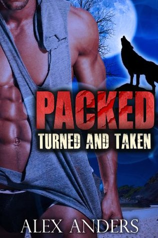 Turned and Taken (Packed #1-2)  by  Alex Anders