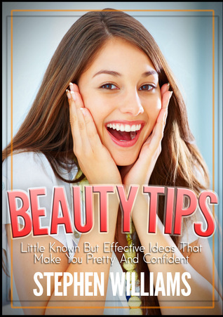Beauty Tips: Be Pretty and Confident  by  Stephen Williams