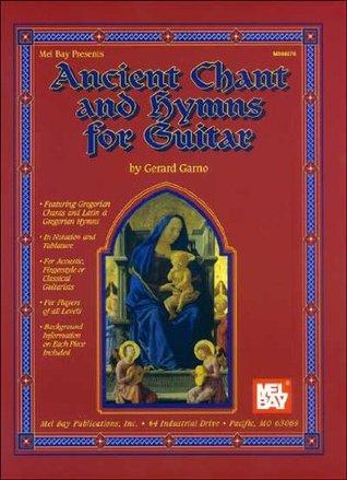 Ancient Chant and Hymns for Guitar Gerard Garno