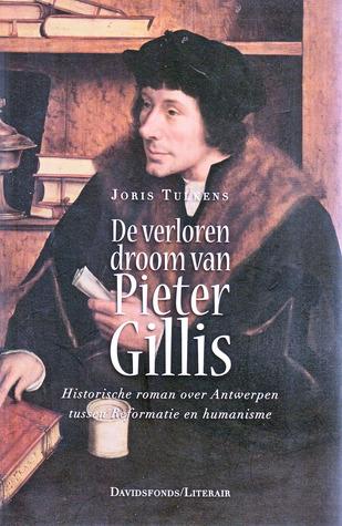 De verloren droom van Pieter Gillis  by  Joris Tulkens