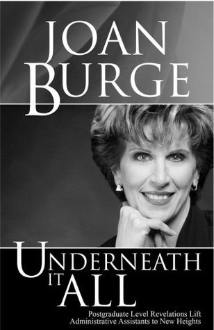 Underneath It All: Post Graduate Level Revelations Lift Assistants To New Heights  by  Joan Burge