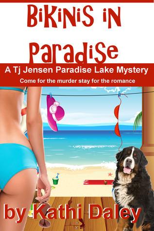 Bikinis in Paradise (Tj Jensen Paradise Lake Mystery, #3)  by  Kathi Daley