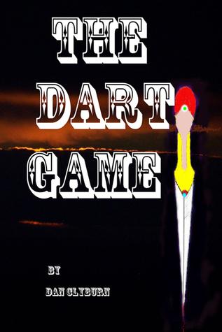The Dart Game  by  Dan Clyburn