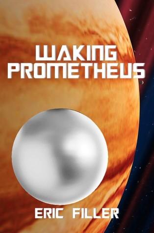 Waking Prometheus Eric Filler