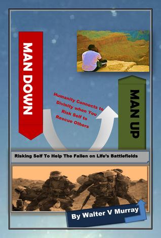 Man Down Man Up  by  Walter  V Murray