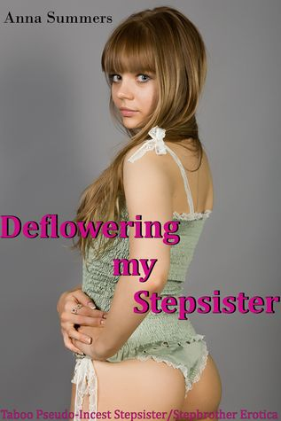 Deflowering My Stepsister  by  Anna Summers