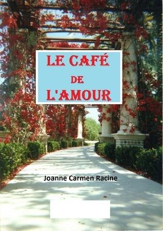 Le Cafe de lAmour  by  Joanne Racine
