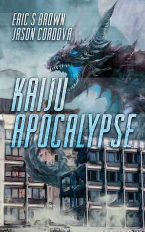 Kaiju Apocalypse  by  Eric S. Brown