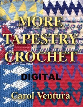 More Tapestry Crochet: Digital  by  Carol Ventura