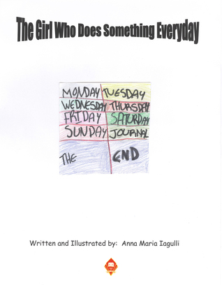 The Girl Who Does Something Everyday  by  Anna Maria Iagulli