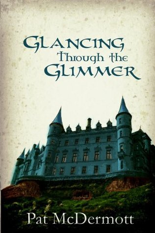 Glancing Through the Glimmer (The Glimmer Books) Pat McDermott