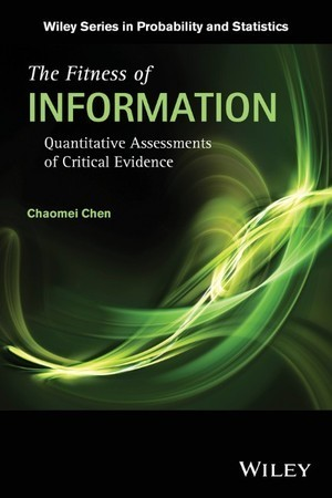 The Fitness of Information: Quantitative Assessments of Critical Evidence  by  Chaomei Chen