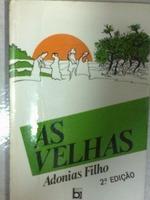 As Velhas  by  Adonias Filho