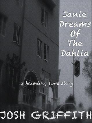 Janie Dreams of the Dahlia Josh Griffith