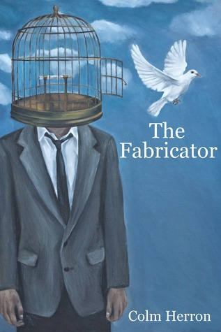 The Fabricator  by  Colm Herron