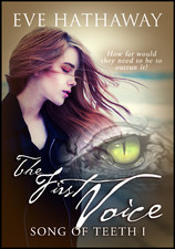 The First Voice (Song of Teeth #1)  by  Eve Hathaway