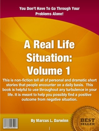 A Real Life Situation Volume 1  by  Marcus L. Darwinn
