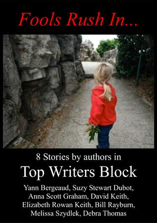 Fools Rush In...  by  Top Writers Block
