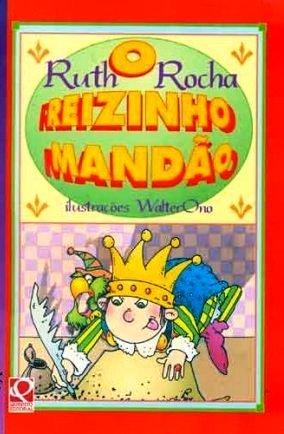 O reizinho mandão Ruth Rocha