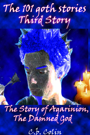 The Story of Agarinion, the Damned God CB Colin