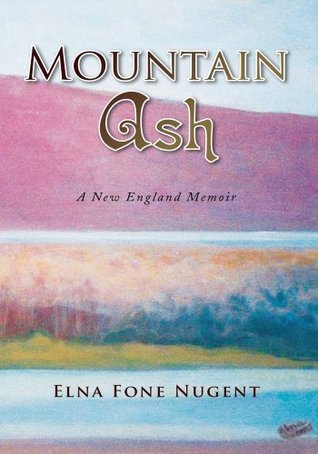 Mountain Ash:A New England Memoir  by  Elna Fone Nugent