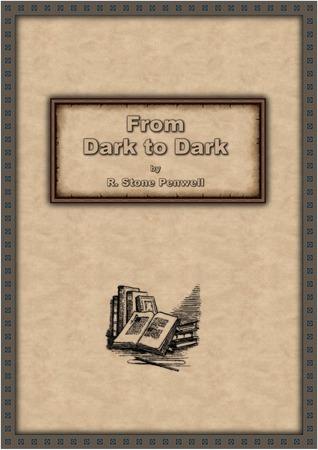 From Dark to Dark R. Stone Penwell