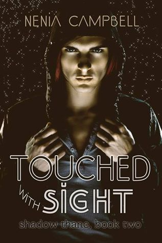 Touched with Sight (Shadow Thane, #2)  by  Nenia Campbell
