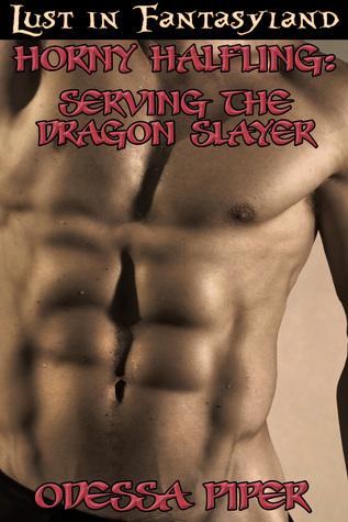 Halfling Cock Sucker: Dragonslayer  by  Odessa Piper