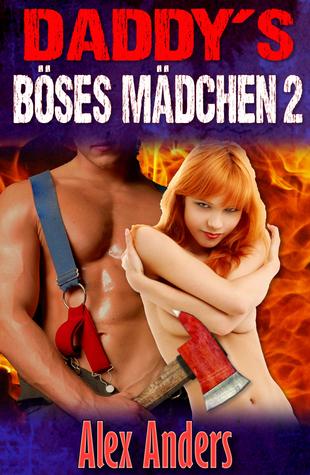 Daddy's Böses Mädchen 2: Erotik Für Pyromanen Alex Anders