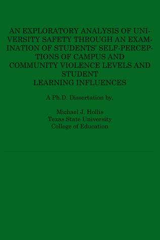 An Exploratory Analysis of University Safety  by  Michael J Hollis