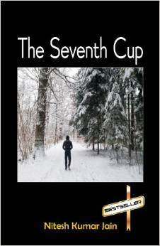 The Seventh Cup  by  Nitesh Kumar Jain