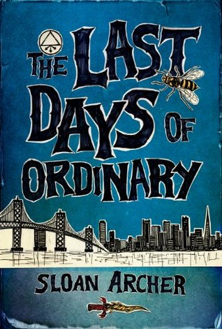 The Last Days of Ordinary  by  Sloan Archer