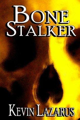 Bone Stalker  by  Kevin Lazarus