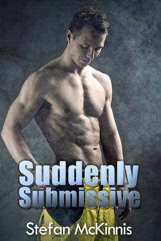 Suddenly Submissive Stefan McKinnis