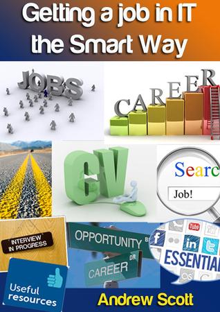 Getting a Job in IT the Smart Way Andrew Scott