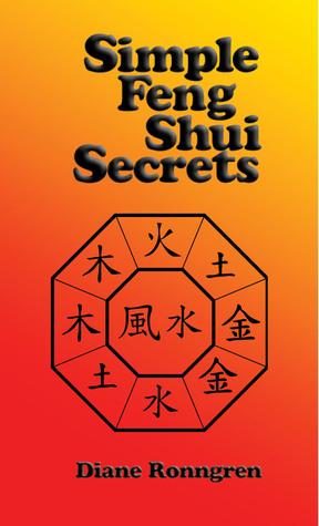 Simple Feng Shui Secrets  by  Diane Ronngren
