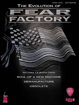 The Evolution of Fear Factory Factory Fear