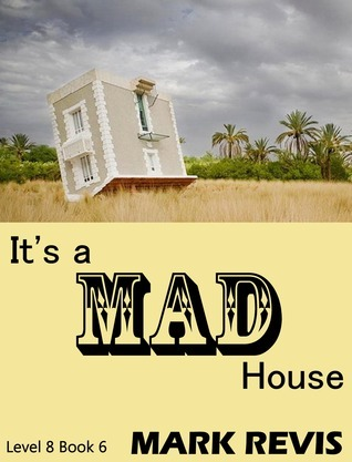 Its a Mad House  by  Mark Revis