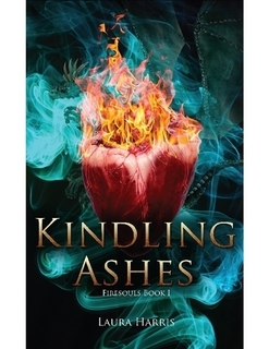 Kindling Ashes (Firesouls, #1) Laura  Harris