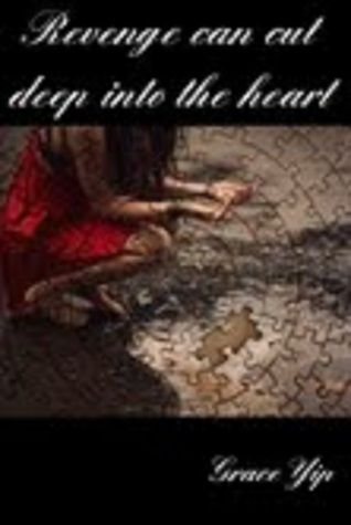 Revenge Can Cut Deep Into The Heart Grace Yip