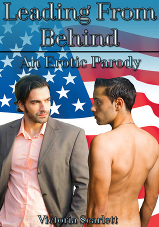 Leading From Behind - An Erotic Parody Victoria Scarlett