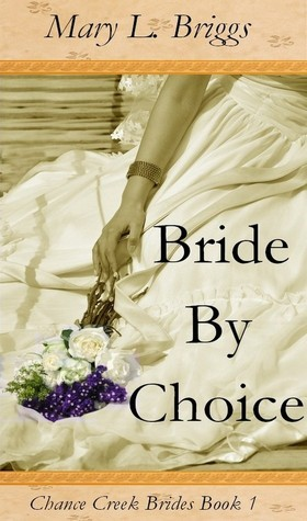 Bride By Choice (Chance Creek Brides Book 1)  by  Mary L. Briggs