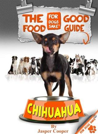 The Chihuahua Good Food Guide Jasper Cooper