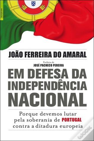 Em Defesa da Independência Nacional João Ferreira do Amaral