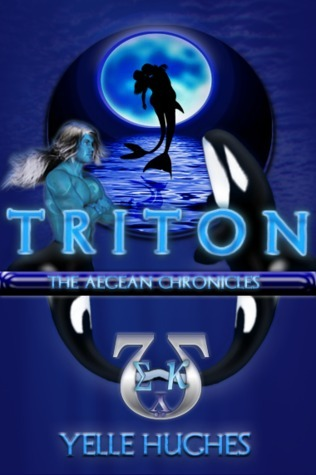 Triton (The Aegean Chronicles #1)  by  Yelle Hughes