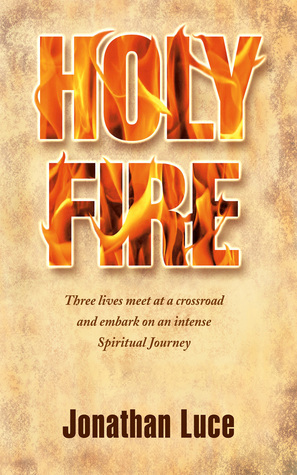 Holy Fire  by  Jonathan Luce