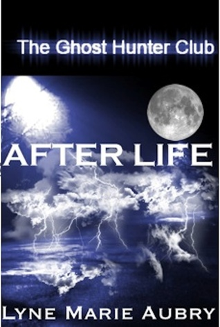 Ghost Hunter Club: After LIfe  by  Lyne Aubry