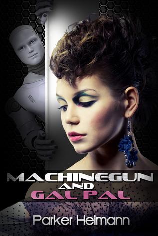 Machinegun and Gal Pal  by  Parker Heimann