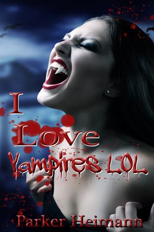 I Love Vampires LOL Parker Heimann