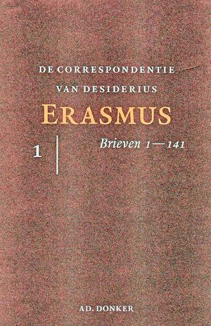 De correspondentie van Desiderius Erasmus (Brieven, #1) Desiderius Erasmus